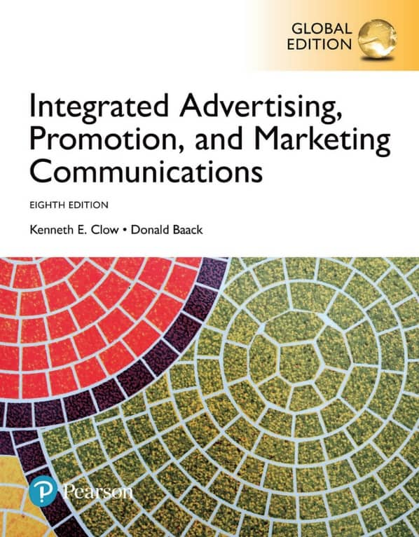 Integrated Advertising, Promotion, and Marketing Communications 8th edition global